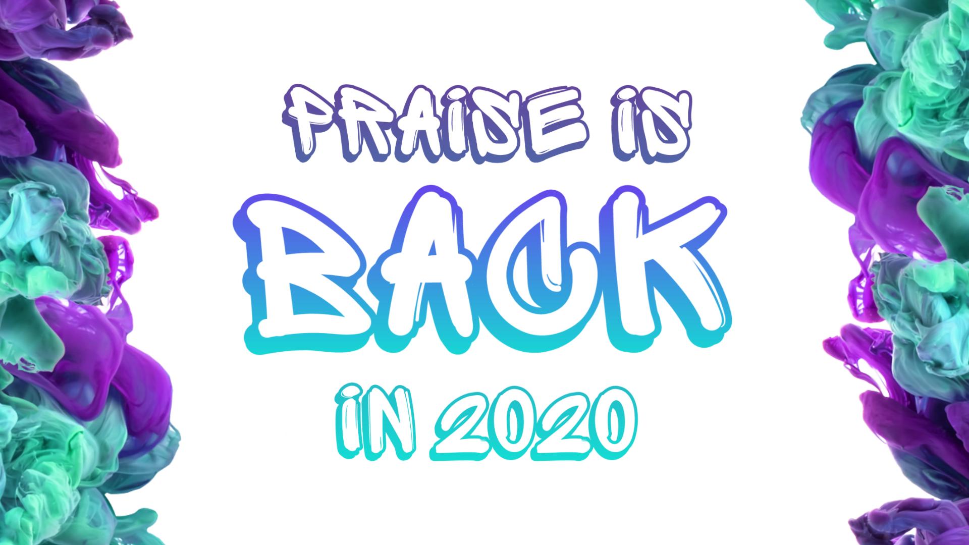 Praise is Back in 2020