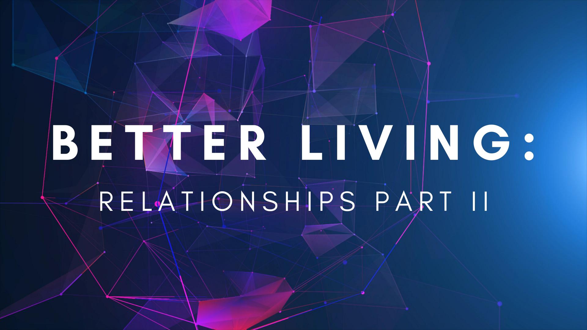 Better Living 2