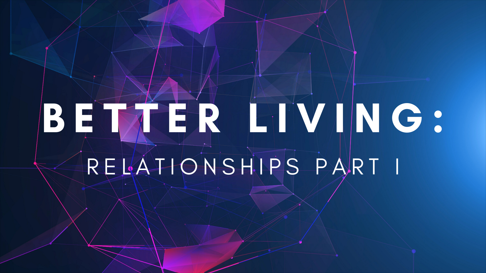Better Living Part 1