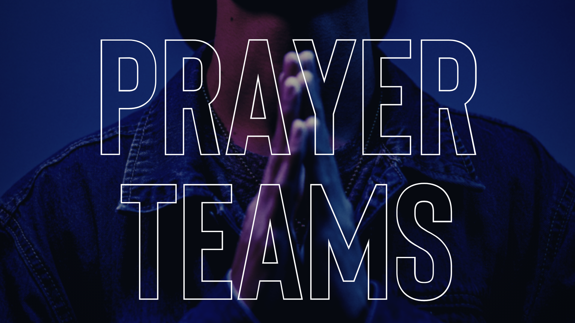 PRAYER TEAMS