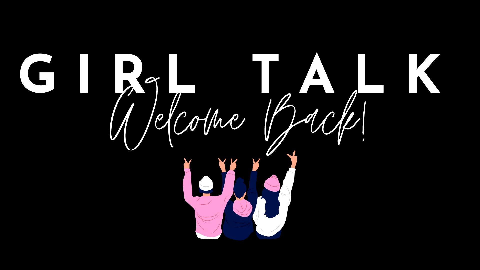Girl Talk_Welcome Back21_Web